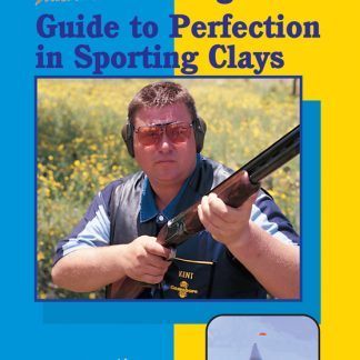 George Digweed's Guide to Perfection in Sporting Clays